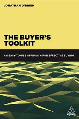Buyer's Toolkit: An Easy to Use Approach for Effective Buying, Incorporating the Essentials of Cate