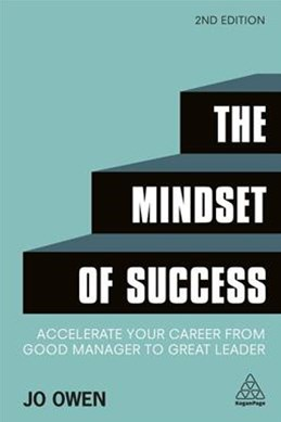 The Mindset of Success: Accelerate Your Career from Good Manager to Great Leader 2ed