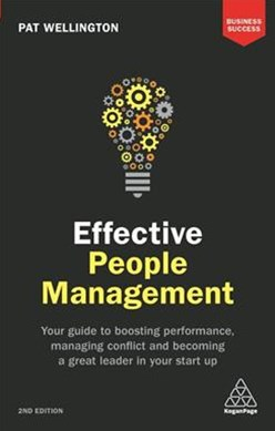 Effective People Management: Your Guide to Boosting Performance, Managing Conflict and Becoming a G