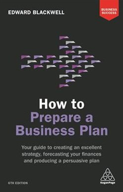 How to Prepare a Business Plan: Your Guide to Creating an Excellent Strategy, Forecasting Your Fina
