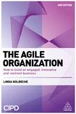 The Agile Organization: How to Build an Engaged, Innovative and Resilient Business 2ed