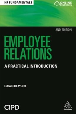 Employee Relations: A Practical Introduction 2ed