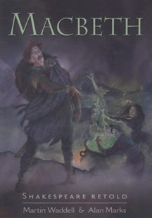 Shakespeare Retold: Macbeth by Martin Waddell, Alan Marks (9780749677480) - PaperBack - Education