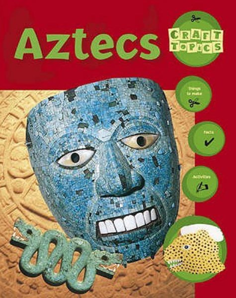 Craft Topics: Aztecs