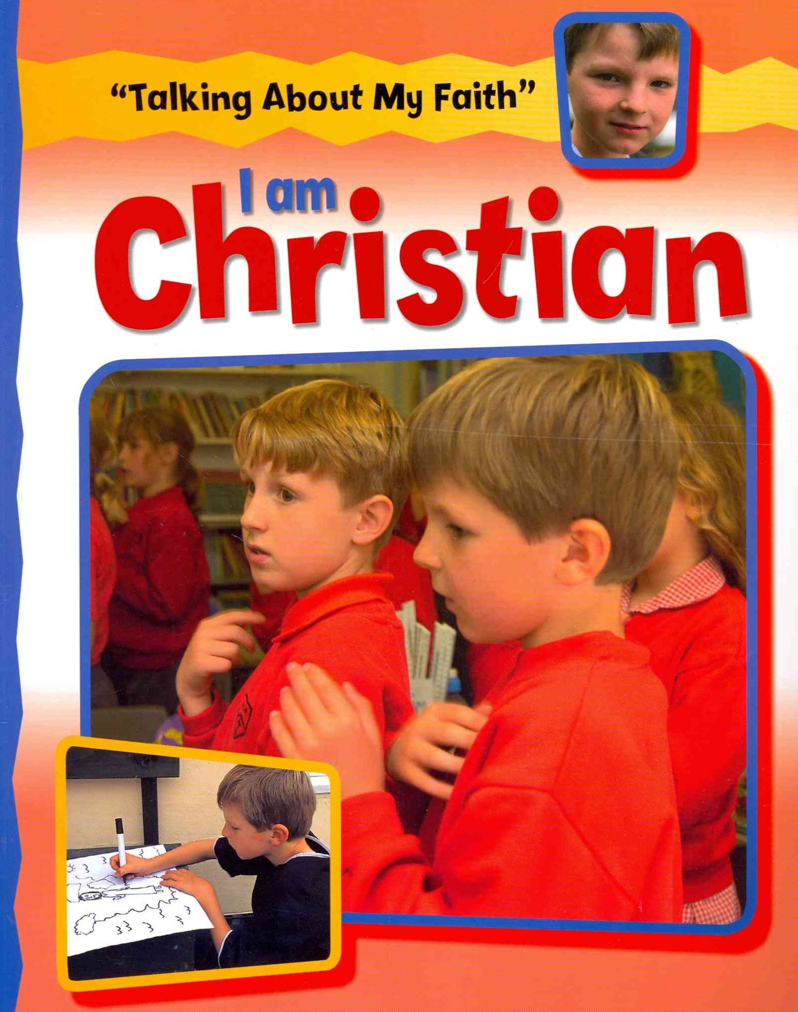 Talking About My Faith: I Am Christian