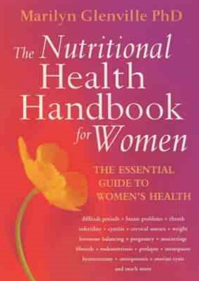 The Nutritional Health Handbook For Women
