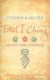 Total I Ching by Stephen Karcher (9780749939809) - PaperBack - Religion & Spirituality New Age