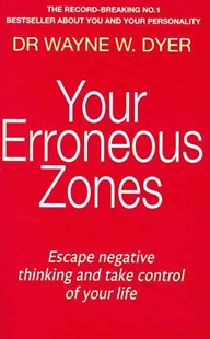 Your Erroneous Zones by Wayne W. Dyer (9780749939854) - PaperBack - Self-Help & Motivation Anxiety