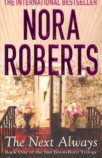 The Next Always by Nora Roberts (9780749955410) - PaperBack - Modern & Contemporary Fiction General Fiction