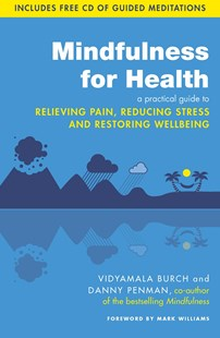 Mindfulness for Health by Vidyamala Burch, Danny Penman, Mark Williams (9780749959241) - PaperBack - Health & Wellbeing Lifestyle