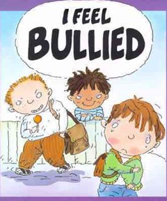 Your Feelings: I Feel Bullied