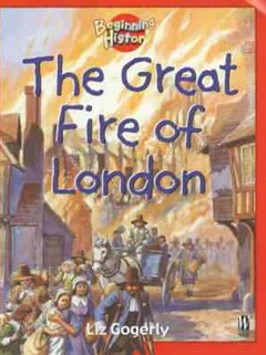 Beginning History: The Great Fire Of London