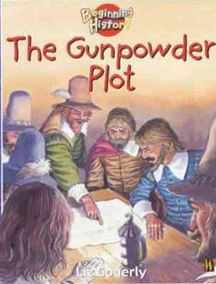 The Beginning History: The Gunpowder Plot