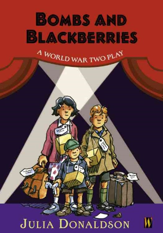 History Plays: Bombs and Blackberries - A World War Two Play