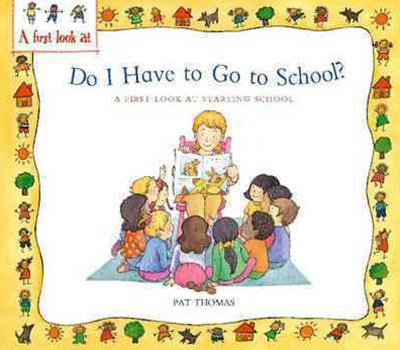 A First Look At: Starting School: Do I Have to Go to School?