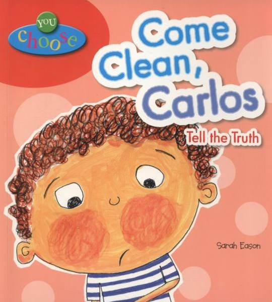 You Choose!: Come Clean, Carlos Tell the Truth