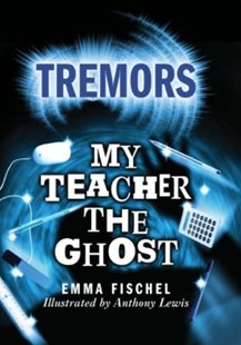 (ebook) My Teacher The Ghost - Children's Fiction Intermediate (5-7)