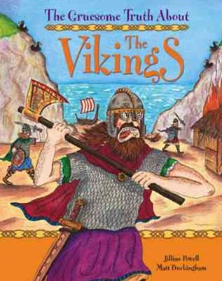 The Gruesome Truth About: The Vikings