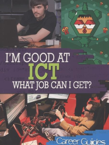 I'm Good At ICT, What Job Can I Get?