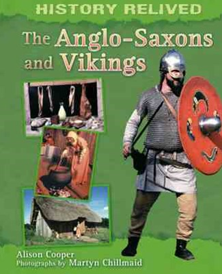 History Relived: The Anglo-Saxons and Vikings