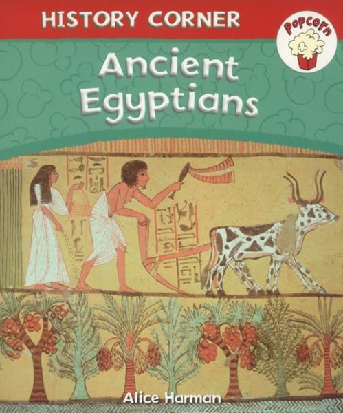 Popcorn: History Corner: Ancient Egyptians