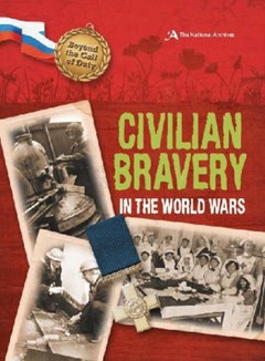 Civilian Bravery in the World Wars