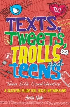 Teen Life Confidential: Texts, Tweets, Trolls and Teens