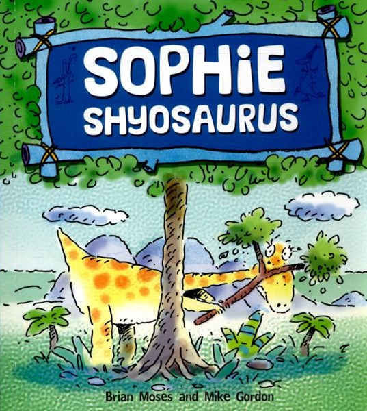 Dinosaurs Have Feelings, Too: Sophie Shyosaurus