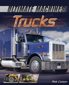 Ultimate Machines: Trucks