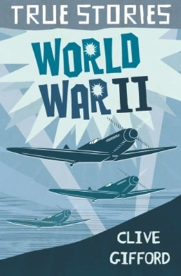 True Stories: World War Two