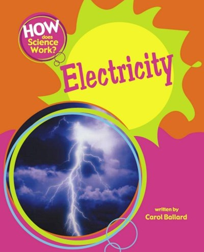 How Does Science Work?: Electricity