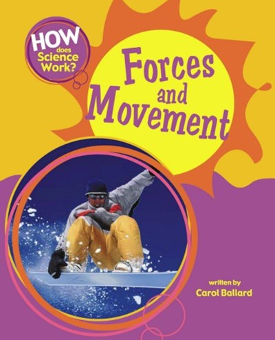 How Does Science Work?: Forces and Movement