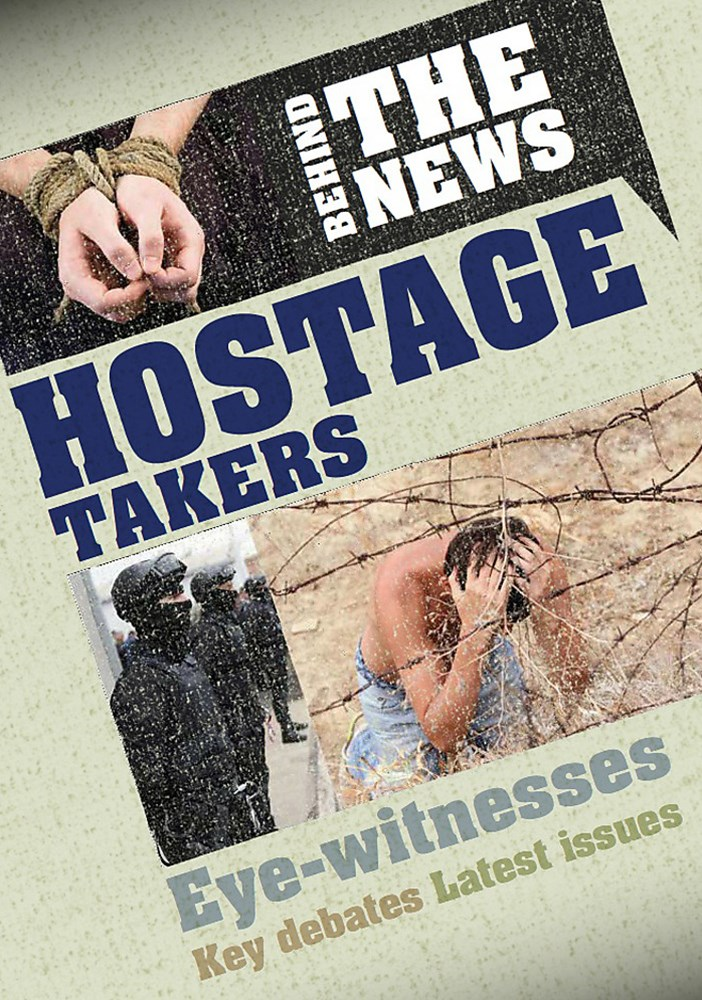 Behind the News: Hostage Takers