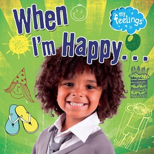 My Feelings: When I'm Happy by Moira Butterfield (9780750282819) - HardCover - Non-Fiction Family Matters