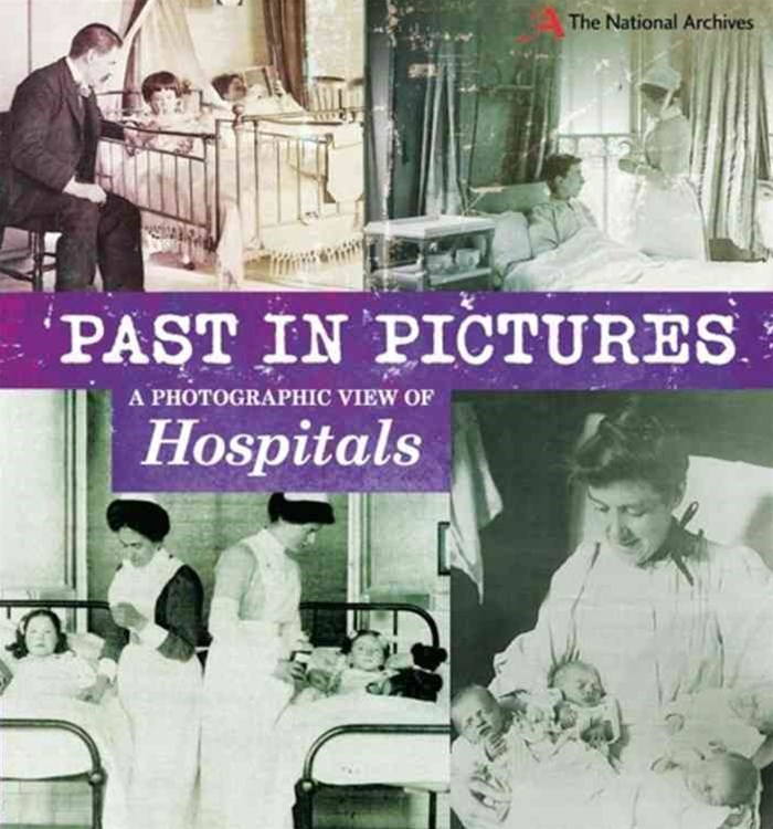 Past in Pictures: A Photographic View of Hospitals