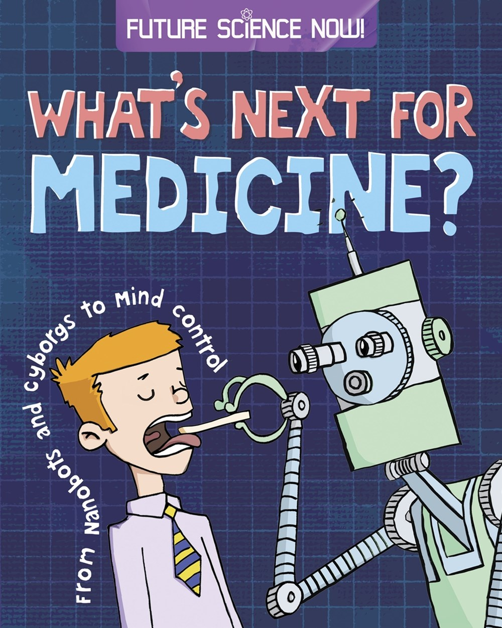 Future Science Now!: Medicine
