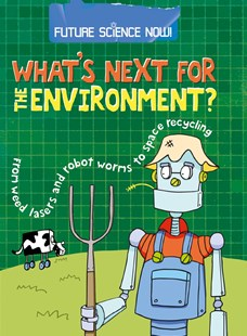 Future Science Now!: Environment by Tom Jackson (9780750283816) - PaperBack - Non-Fiction Family Matters
