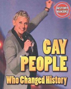History Makers: Gay People Who Changed History