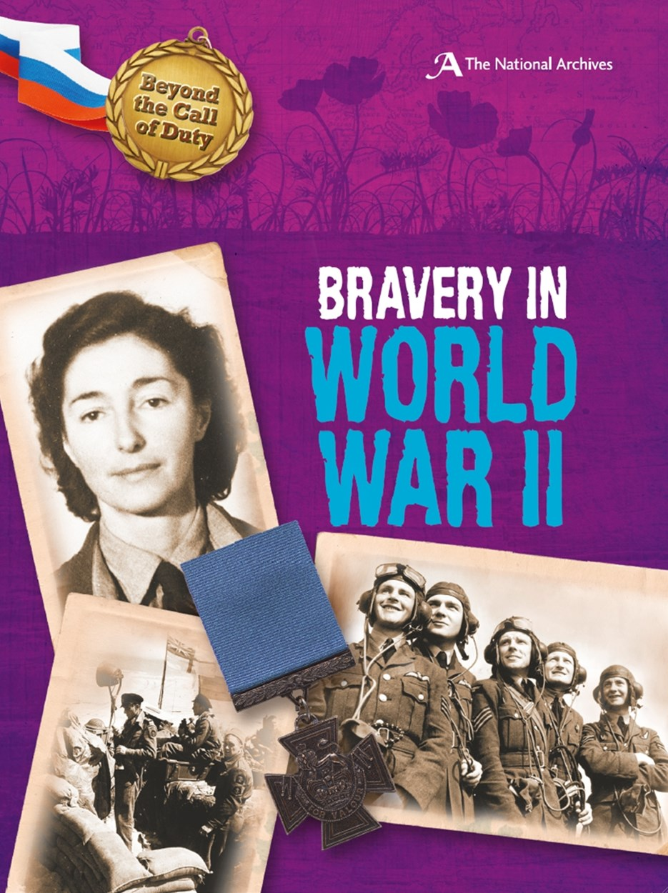Beyond the Call of Duty: Bravery in World War II (The National Archives)