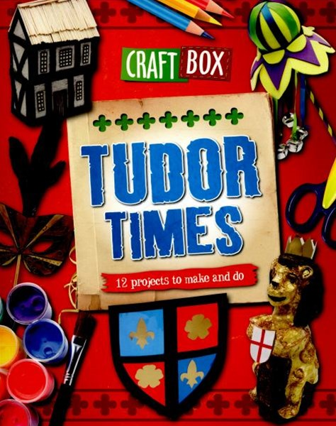 Craft Box: Tudor Times
