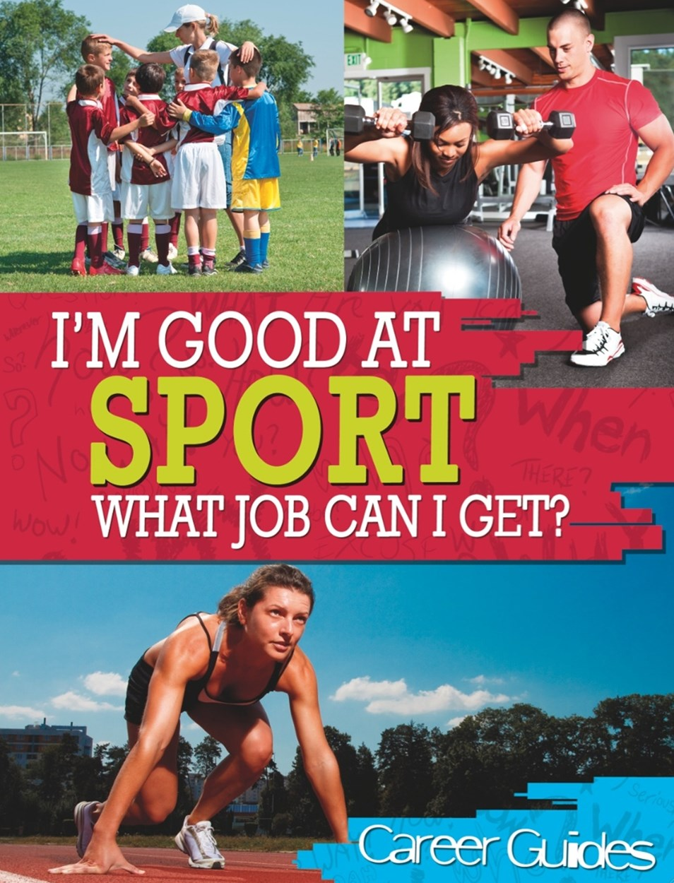 I'm Good At: Sport What Job Can I Get?