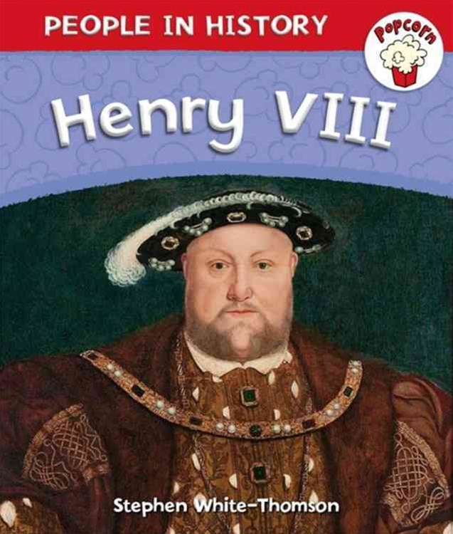 Popcorn: People in History: Popcorn: People in History: Henry VIII