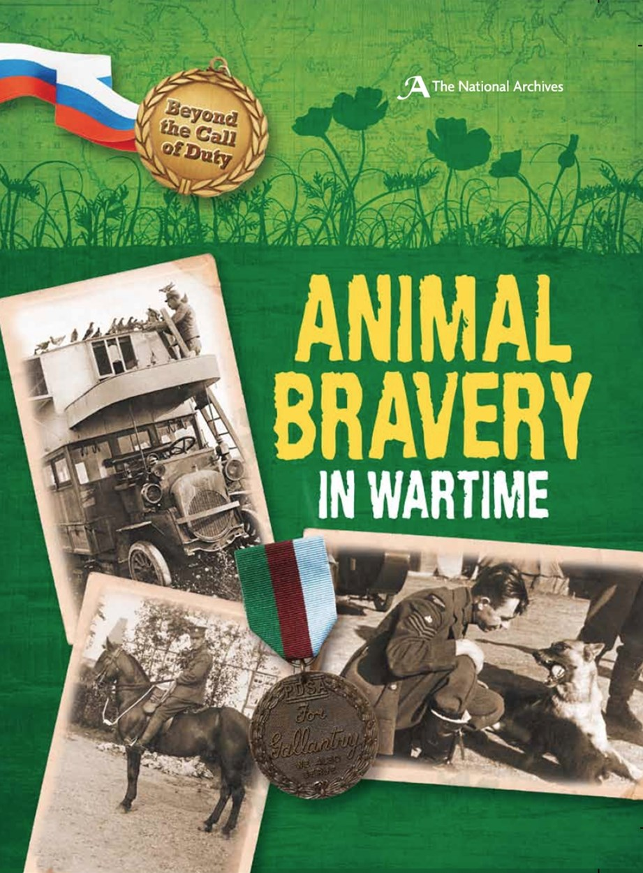 Beyond the Call of Duty: Animal Bravery in Wartime (The National Archives)