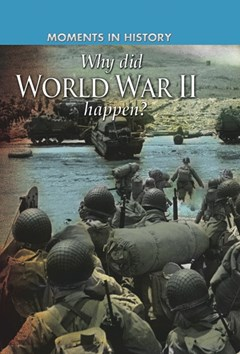 Moments in History: Why did World War II happen?