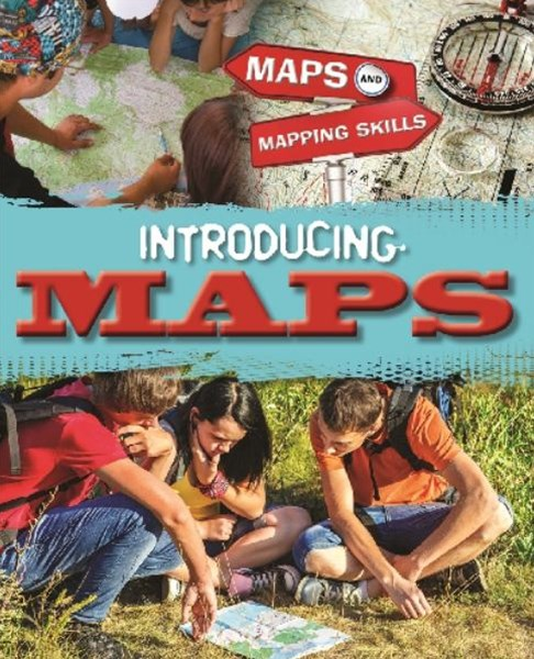 Maps and Mapping Skills: Introducing Maps