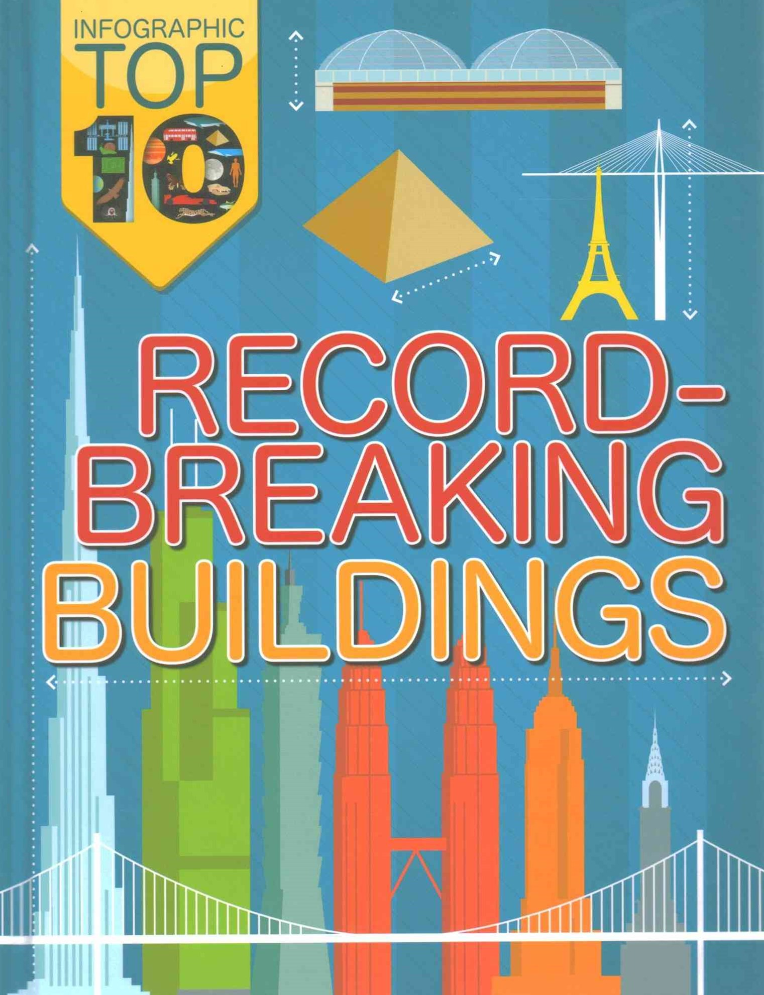 Infographic Top Ten: Record-Breaking Buildings
