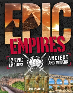 Epic!: Empires by Philip Steele (9780750287555) - HardCover - Non-Fiction History