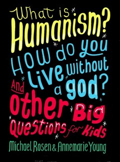 What Is Humanism? How Do You Live Without a God?