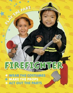 Play the Part: Fire Fighter