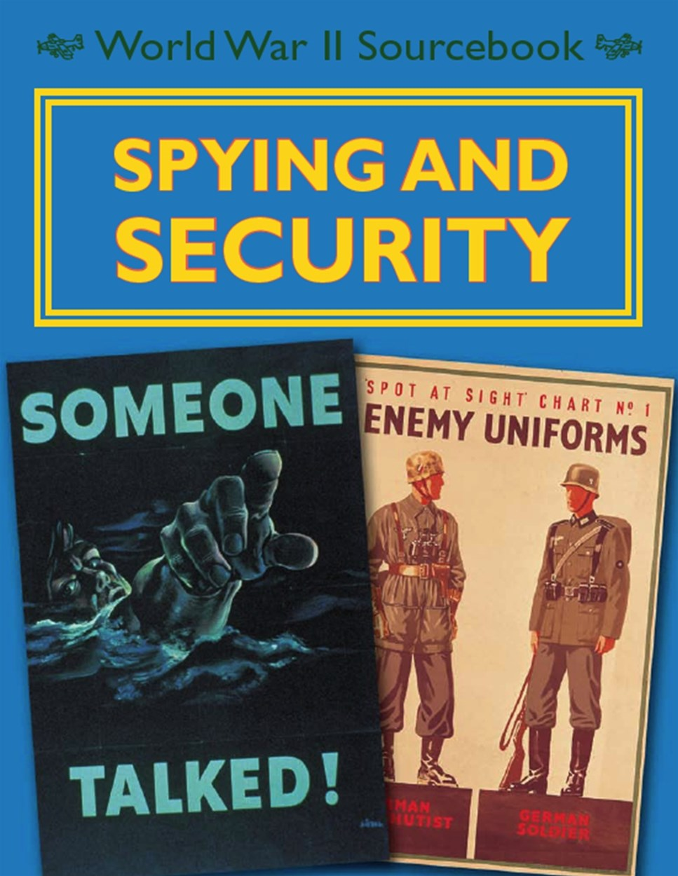 World War II Sourcebook: Spying and Security